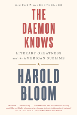 The Daemon Knows - Harold Bloom