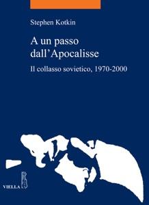 A un passo dall'Apocalisse - Paolo Galloni & Stephen Kotkin pdf download