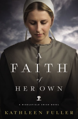 A Faith of Her Own - Kathleen Fuller pdf download