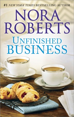 Unfinished Business - Nora Roberts pdf download