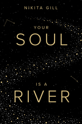 Your Soul is a River - Nikita Gill