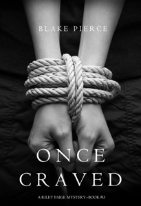 Once Craved (a Riley Paige Mystery—Book 3) - Blake Pierce pdf download