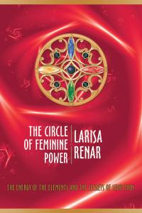 The circle of feminine power - Larisa Renar pdf download