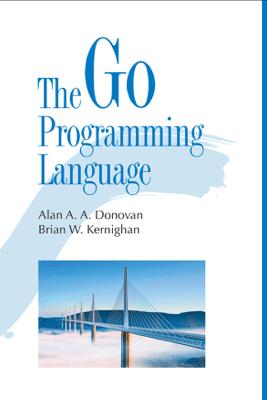 The Go Programming Language - Alan Donovan & Brian W. Kernighan