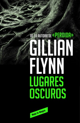 Lugares oscuros - Gillian Flynn pdf download