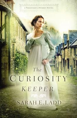 The Curiosity Keeper - Sarah E. Ladd pdf download