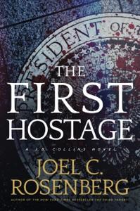 The First Hostage - Joel C. Rosenberg pdf download