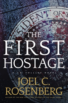 The First Hostage - Joel C. Rosenberg pdf download