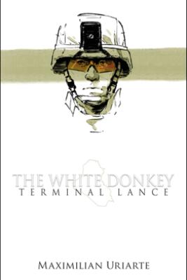 The White Donkey: Terminal Lance - Maximilian Uriarte