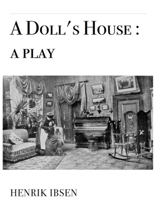 A Doll's House : a play - Henrik Ibsen pdf download