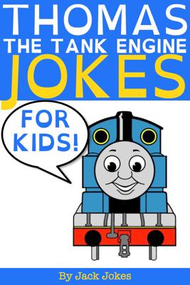 Thomas the Tank Engine Jokes for Kids - Jack Jokes