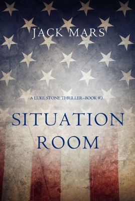 Situation Room (A Luke Stone Thriller—Book #3) - Jack Mars pdf download