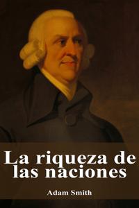 La riqueza de las naciones - Adam Smith pdf download