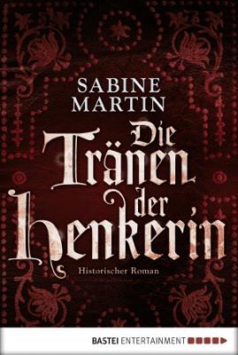 Die Tränen der Henkerin - Sabine Martin pdf download