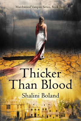 Thicker Than Blood (Marchwood Vampire Series #2) - Shalini Boland pdf download