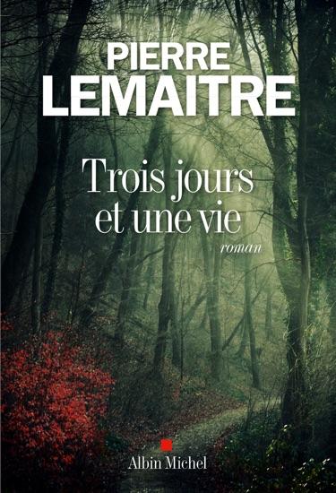 Trois jours et une vie by Pierre Lemaitre PDF Download