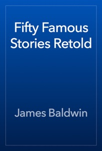 Fifty Famous Stories Retold - James Baldwin pdf download