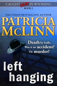 Left Hanging (Caught Dead in Wyoming, Book 2) - Patricia McLinn pdf download