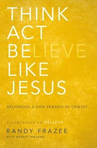 Think, Act, Be Like Jesus - Randy Frazee pdf download