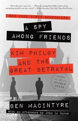 A Spy Among Friends - Ben Macintyre & John le Carré pdf download