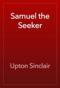 Samuel the Seeker - Upton Sinclair pdf download