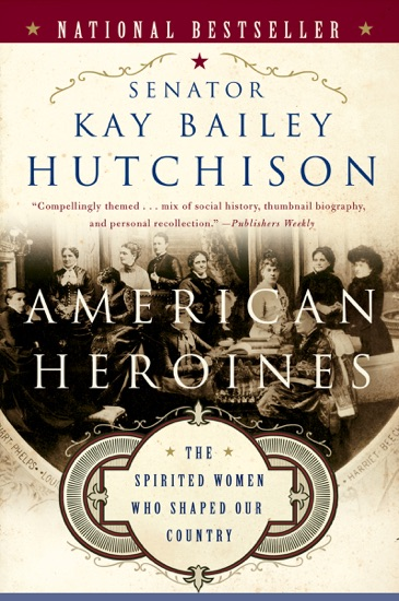 American Heroines by Kay Bailey Hutchison pdf download