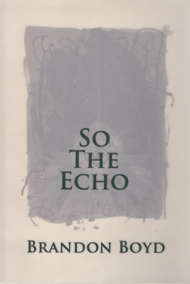 So the Echo - Brandon Boyd