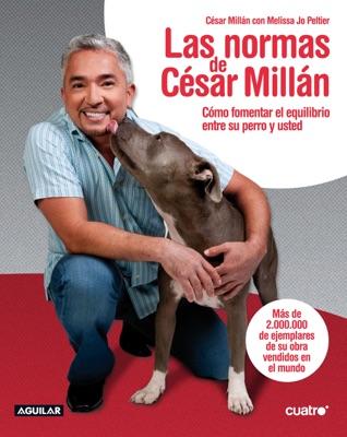 Las normas de César Millán - Cesar Millan & Melissa Jo Peltier pdf download