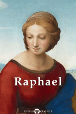 Delphi Complete Works of Raphael - Raphael