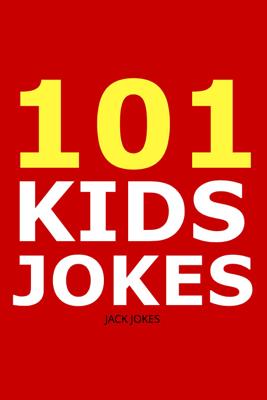 101 Kids Jokes - Jack Jokes