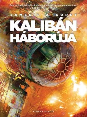 Kalibán háborúja - James S. A. Corey pdf download
