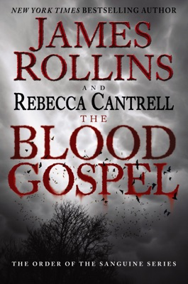 The Blood Gospel - James Rollins & Rebecca Cantrell pdf download