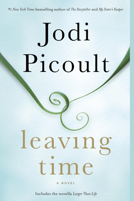 Leaving Time (with bonus novella Larger Than Life) - Jodi Picoult pdf download