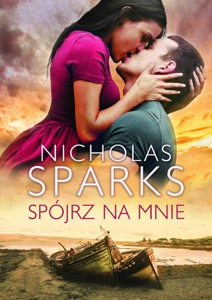 Spójrz na mnie - Nicholas Sparks pdf download
