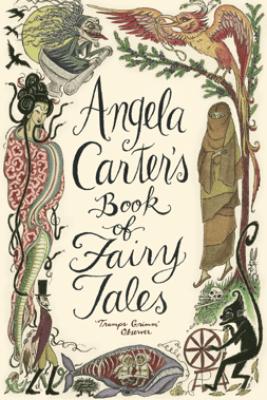 Angela Carter's Book Of Fairy Tales - Angela Carter