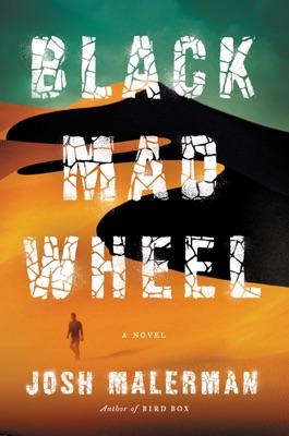 Black Mad Wheel - Josh Malerman pdf download