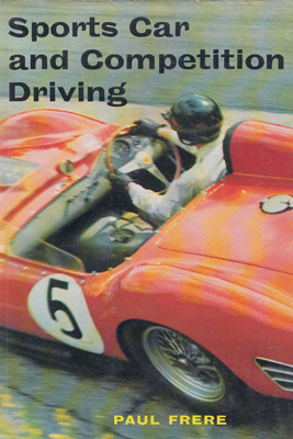 Sports Car and Competition Driving - Paul Frère