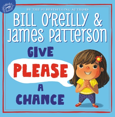 Give Please a Chance - Bill O'Reilly & James Patterson pdf download