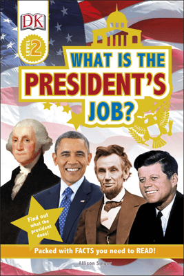 DK Readers L2: What is the President's Job? - DK Publishing