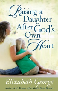 Raising a Daughter After God's Own Heart - Elizabeth George pdf download