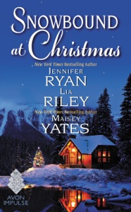 Snowbound at Christmas - Jennifer Ryan, Maisey Yates & Lia Riley pdf download