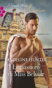 Le passioni di Miss Belvoir - Madeline Hunter pdf download