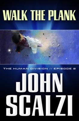 The Human Division #2: Walk the Plank - John Scalzi pdf download