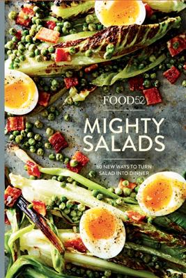Food52 Mighty Salads - Editors of Food52