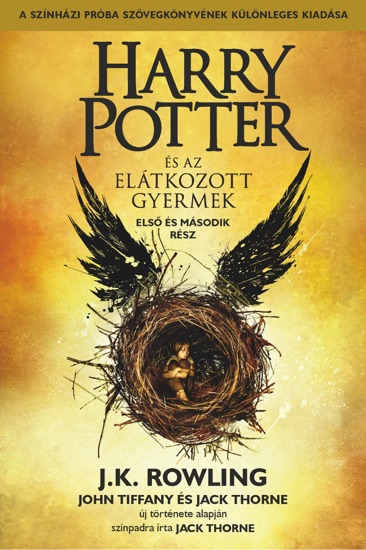 Harry Potter és az elátkozott gyermek - Első és második rész (A színházi próbák szövegkönyve) by J.K. Rowling, John Tiffany, Jack Thorne & Tamás Boldizsár Tóth pdf download