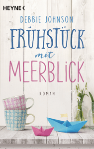 Frühstück mit Meerblick - Debbie Johnson pdf download