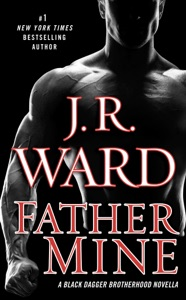 Father Mine: Zsadist and Bella's Story - J.R. Ward pdf download