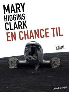En chance til - Mary Higgins Clark pdf download