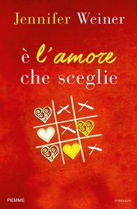 E' l'amore che sceglie - Jennifer Weiner pdf download