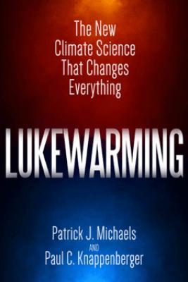 Lukewarming - Patrick J. Michaels & Paul C. Knappenberger